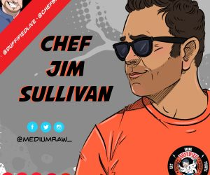 Chef Brian Duffy, Duffified Live, Jim Sullivan