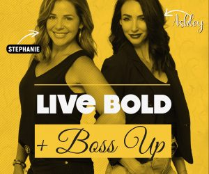 Live Bold & Boss Up